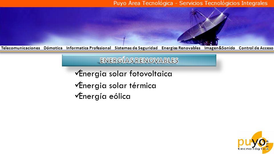 Telecomunicaciones Dómotica Informatica Profesional Sistemas de Seguridad Energias Renovables Imagen&Sonido Control de Acceso Energia solar fotovoltai