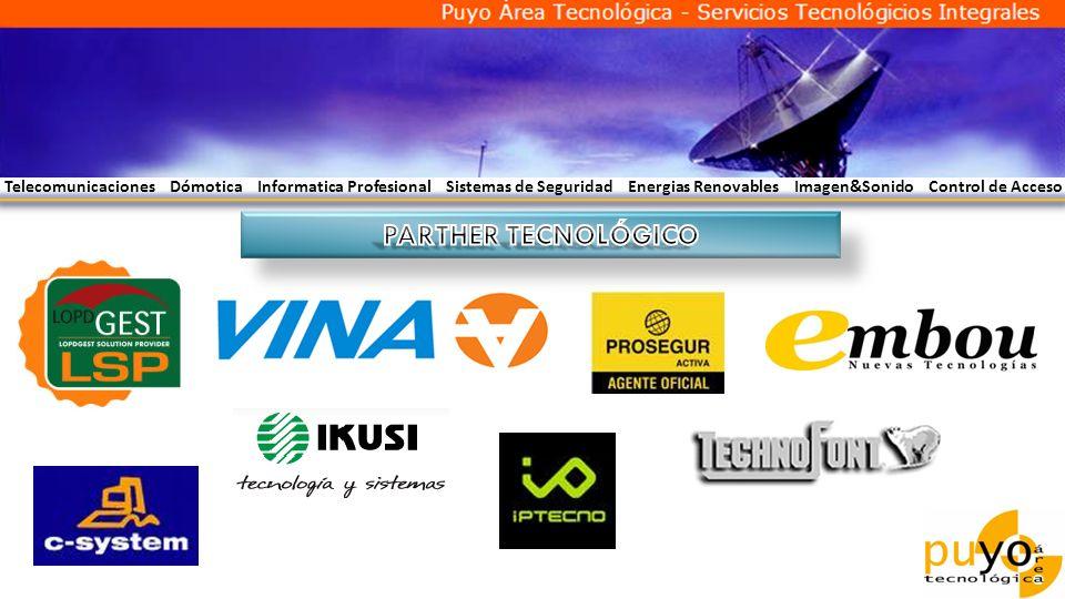 Telecomunicaciones Dómotica Informatica Profesional Sistemas de Seguridad Energias Renovables Imagen&Sonido Control de Acceso