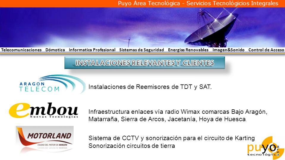 Instalaciones de Reemisores de TDT y SAT. Infraestructura enlaces vía radio Wimax comarcas Bajo Aragón, Matarraña, Sierra de Arcos, Jacetanía, Hoya de