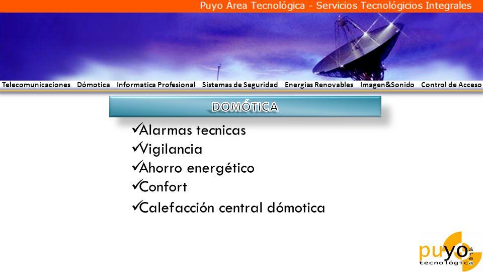 Telecomunicaciones Dómotica Informatica Profesional Sistemas de Seguridad Energias Renovables Imagen&Sonido Control de Acceso Alarmas tecnicas Vigilan