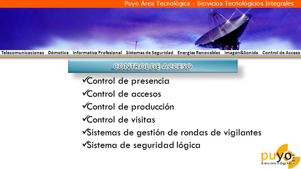 Telecomunicaciones Dómotica Informatica Profesional Sistemas de Seguridad Energias Renovables Imagen&Sonido Control de Acceso Control de presencia Sis