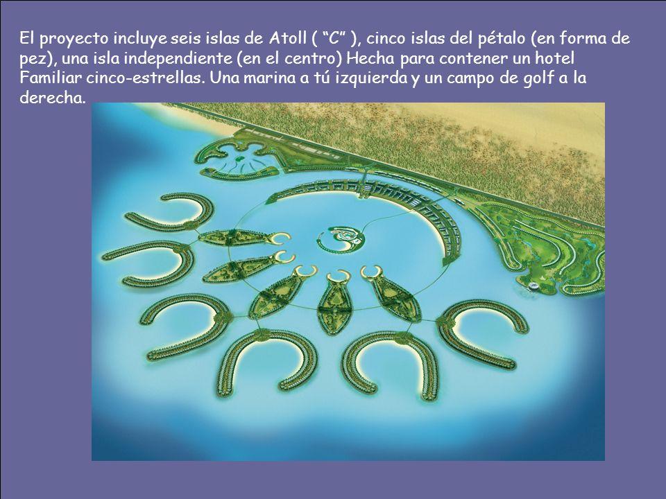 El proyecto incluye seis islas de Atoll ( C ), cinco islas del pétalo (en forma de pez), una isla independiente (en el centro) Hecha para contener un