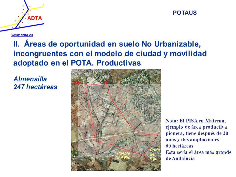 II. Áreas de oportunidad en suelo No Urbanizable, incongruentes con el modelo de ciudad y movilidad adoptado en el POTA. Productivas Almensilla 247 he