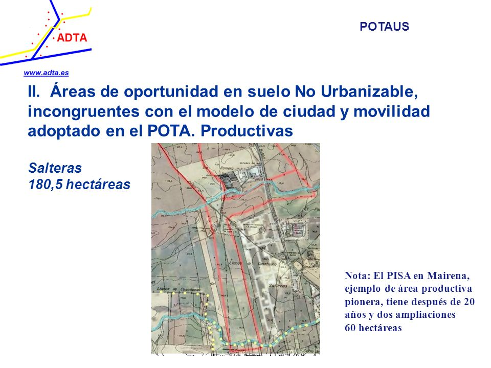 II. Áreas de oportunidad en suelo No Urbanizable, incongruentes con el modelo de ciudad y movilidad adoptado en el POTA. Productivas Salteras 180,5 he