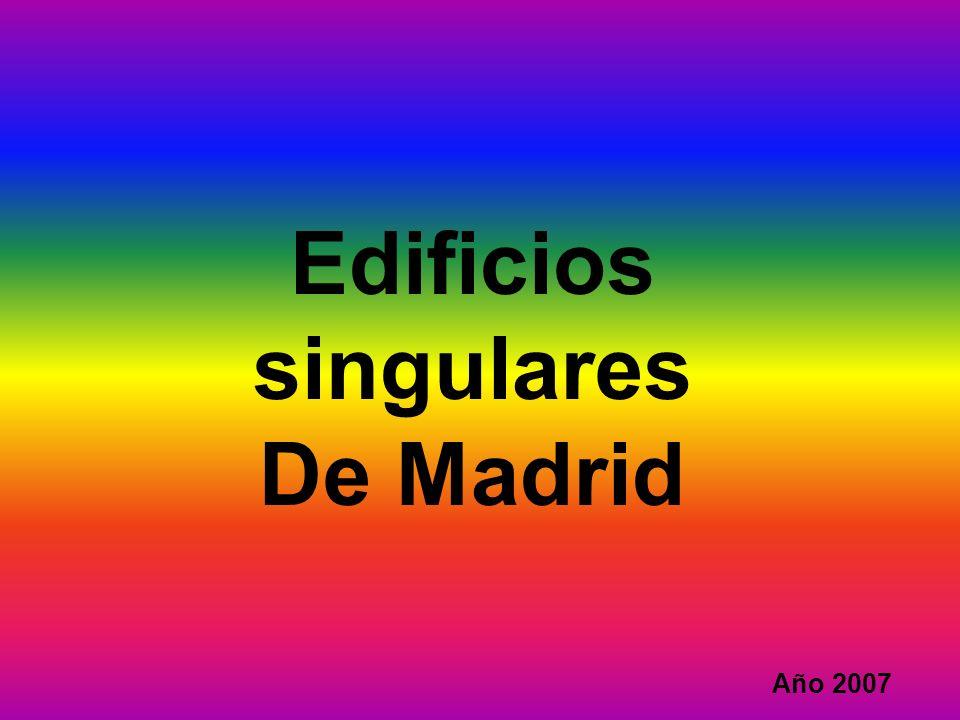 Edificios singulares De Madrid Año 2007