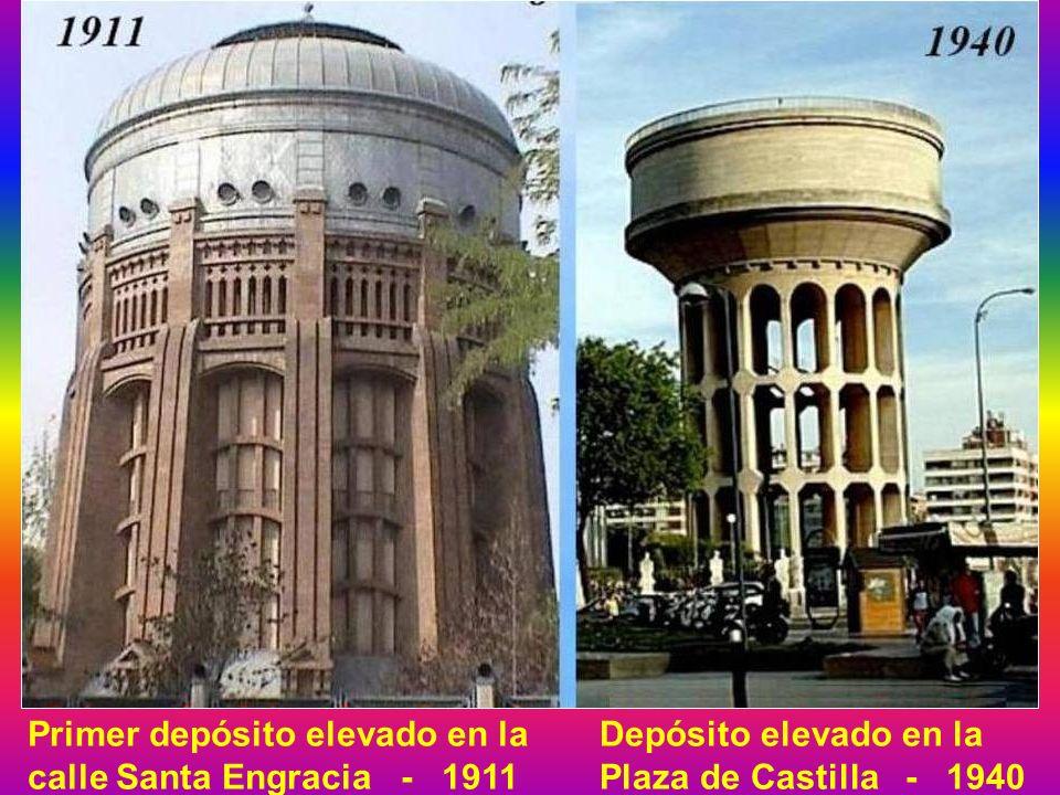 Primer depósito elevado en la calle Santa Engracia - 1911 Depósito elevado en la Plaza de Castilla - 1940
