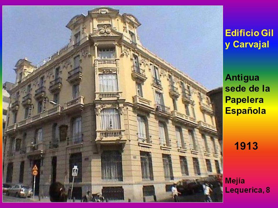Edificio Gil y Carvajal Antigua sede de la Papelera Española 1913 Mejía Lequerica, 8