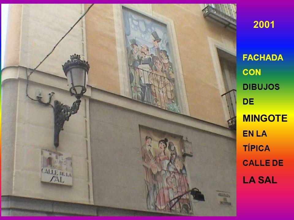 2001 FACHADA CON DIBUJOS DE MINGOTE EN LA TÍPICA CALLE DE LA SAL
