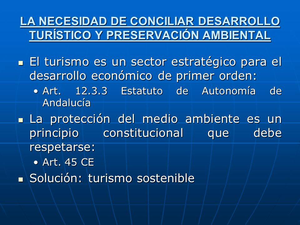 LA NECESIDAD DE CONCILIAR DESARROLLO TURÍSTICO Y PRESERVACIÓN AMBIENTAL El turismo es un sector estratégico para el desarrollo económico de primer ord