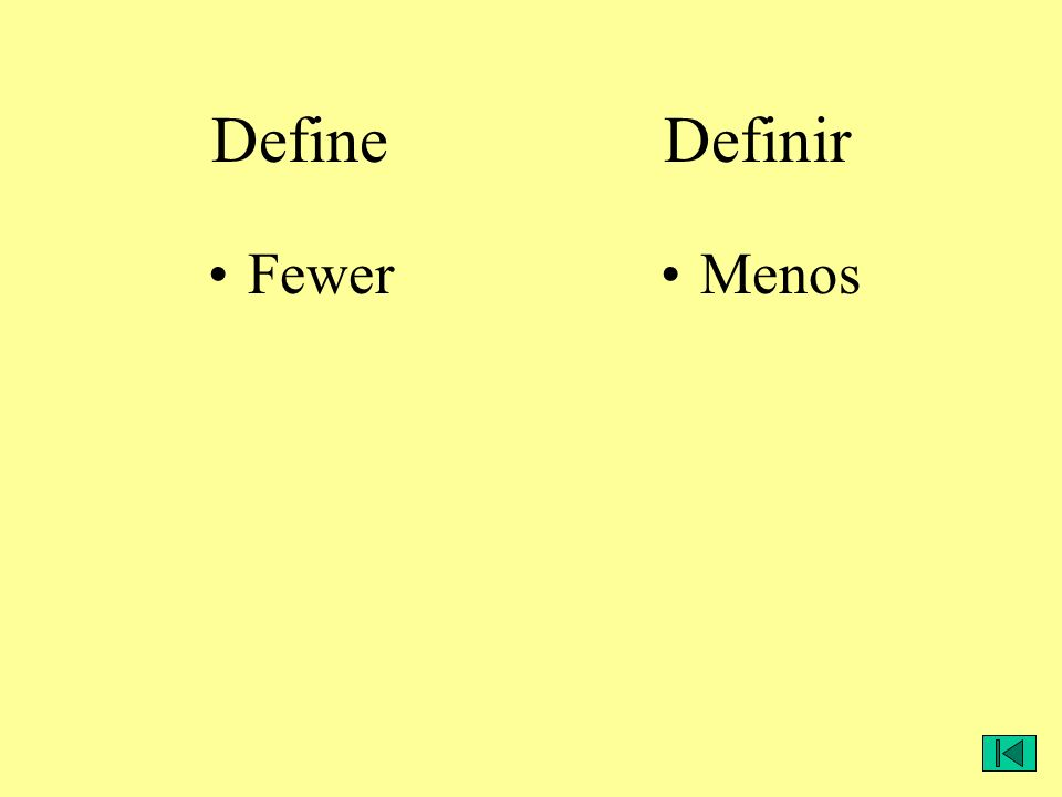 Define Definir FewerMenos