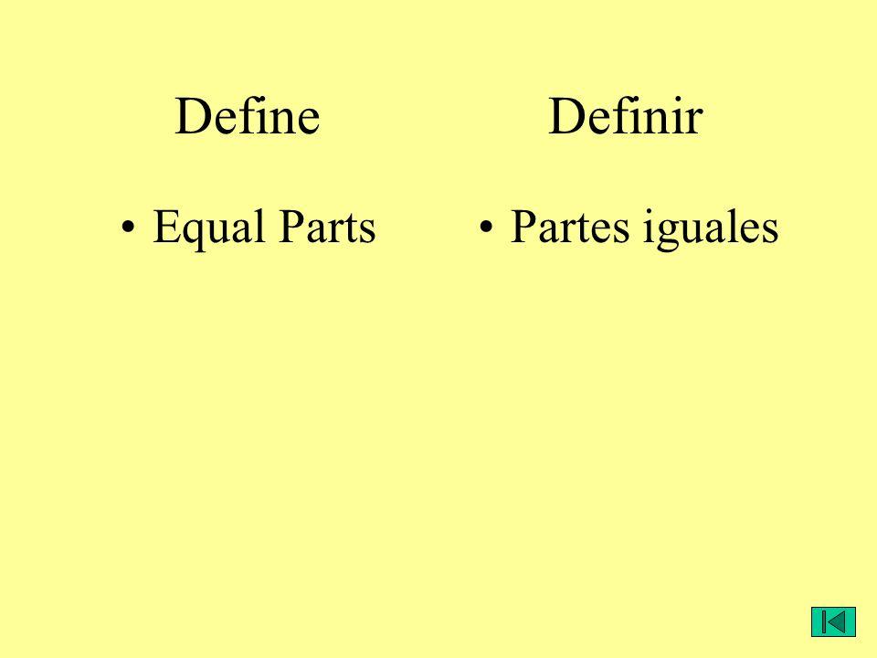 Define Definir Equal PartsPartes iguales