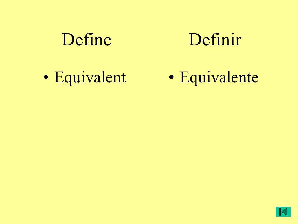 Define Definir EquivalentEquivalente