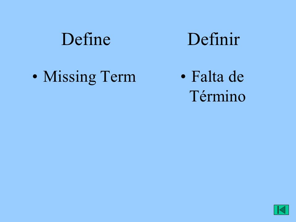 Define Definir Missing TermFalta de Término