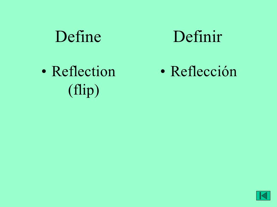 Define Definir Reflection (flip) Reflección