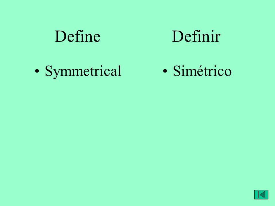 Define Definir SymmetricalSimétrico