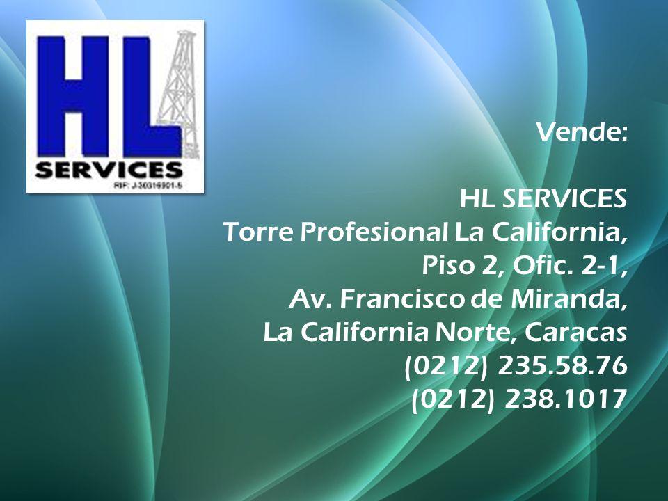 Vende: HL SERVICES Torre Profesional La California, Piso 2, Ofic. 2-1, Av. Francisco de Miranda, La California Norte, Caracas (0212) 235.58.76 (0212)