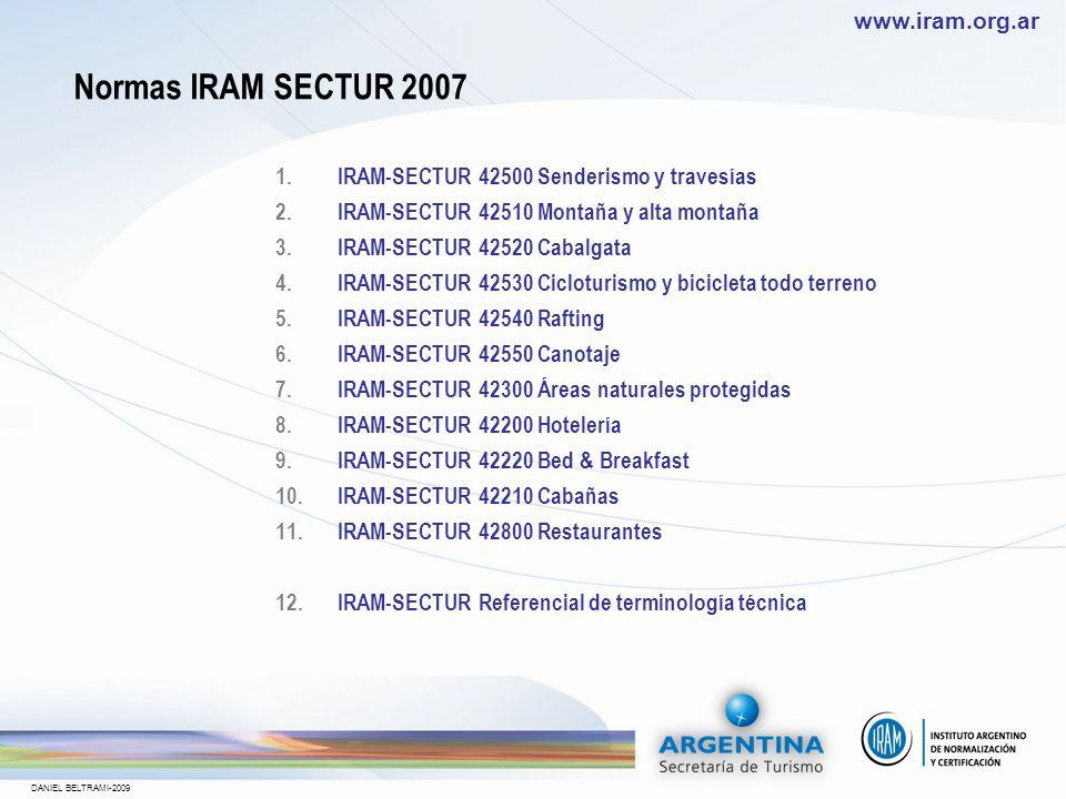 www.iram.org.ar DANIEL BELTRAMI-2009 NORMA IRAM 30400 Guía para la interpretación de ISO 9001 en servicios turísticos NORMA IRAM 42100 Gestión Integrada en Balnearios Normas publicadas
