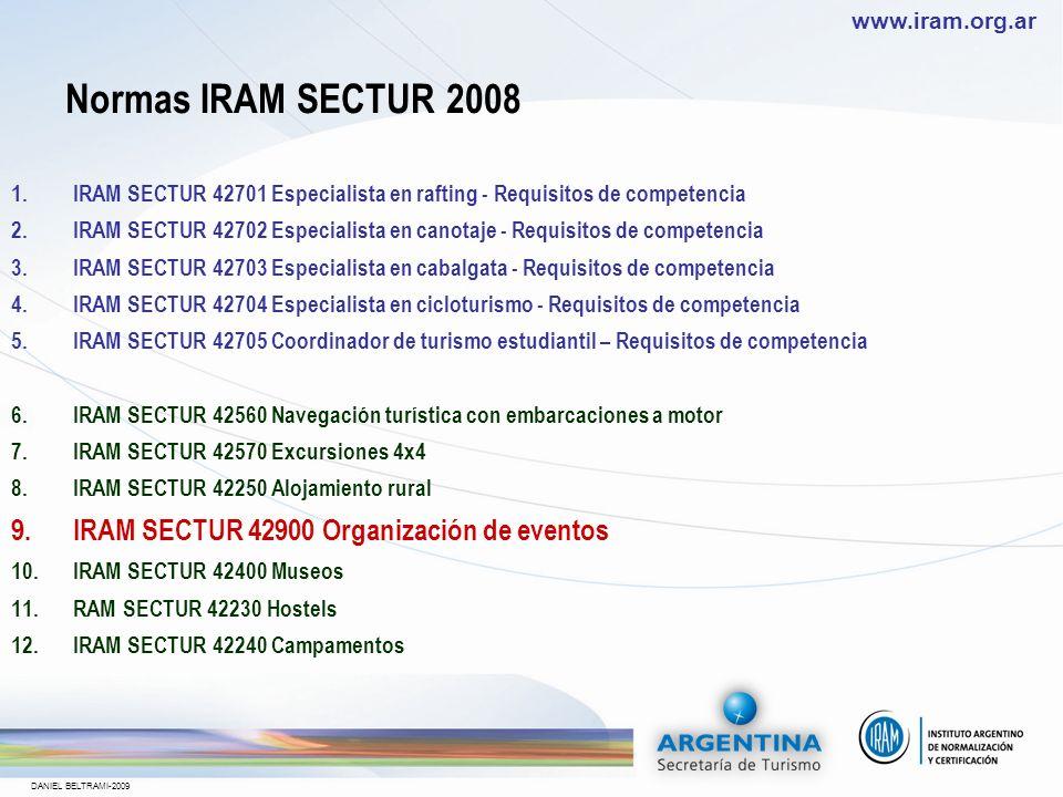 www.iram.org.ar DANIEL BELTRAMI-2009 Normas IRAM SECTUR 2007 1.IRAM-SECTUR 42500 Senderismo y travesías 2.IRAM-SECTUR 42510 Montaña y alta montaña 3.I