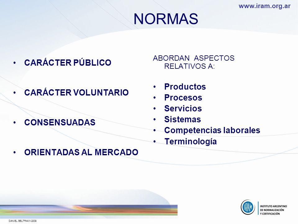 www.iram.org.ar DANIEL BELTRAMI-2009 Una NORMA es un DOCUMENTO establecido por CONSENSO y aprobado por un ORGANISMO RECONOCIDO que establece, para uso
