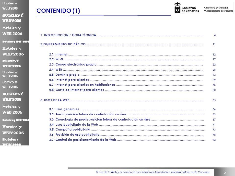 El uso de la Web y el comercio electrónico en los establecimientos hoteleros de Canarias 2 Hoteles y WEB2006 CONTENIDO (1) 1.