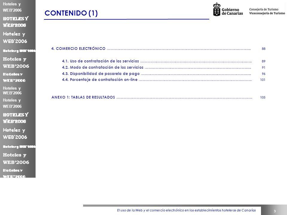 El uso de la Web y el comercio electrónico en los establecimientos hoteleros de Canarias 3 Hoteles y WEB2006 CONTENIDO (1) 4.