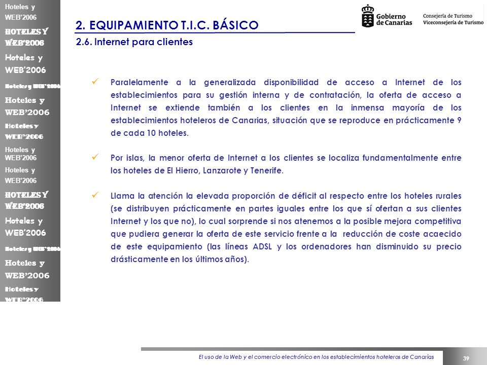 El uso de la Web y el comercio electrónico en los establecimientos hoteleros de Canarias 39 Hoteles y WEB2006 2.