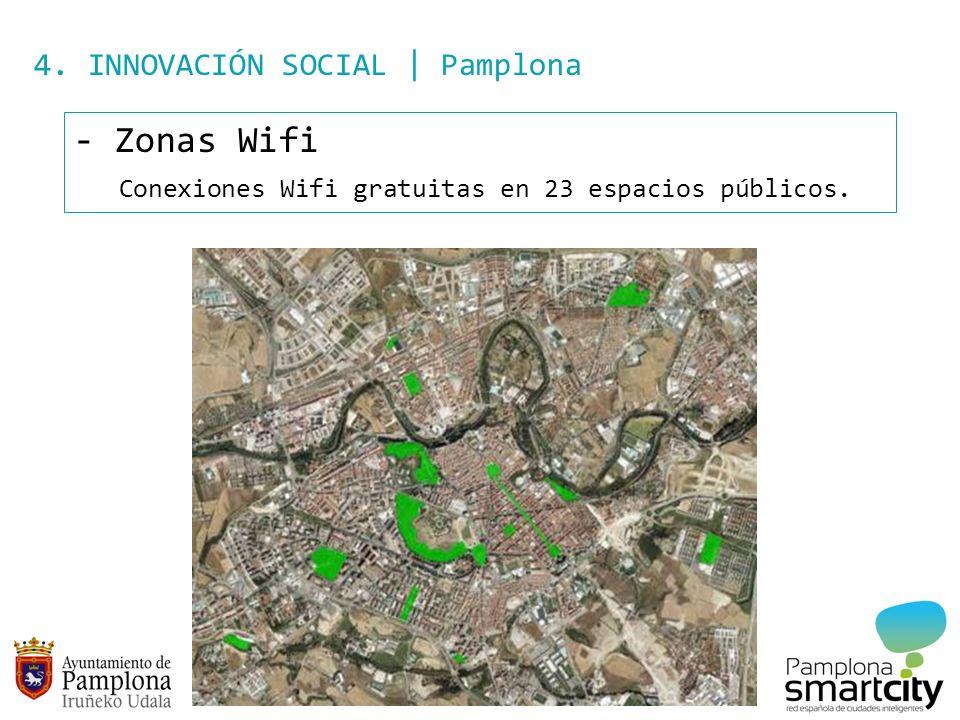 4. INNOVACIÓN SOCIAL | Pamplona - Zonas Wifi Conexiones Wifi gratuitas en 23 espacios públicos.
