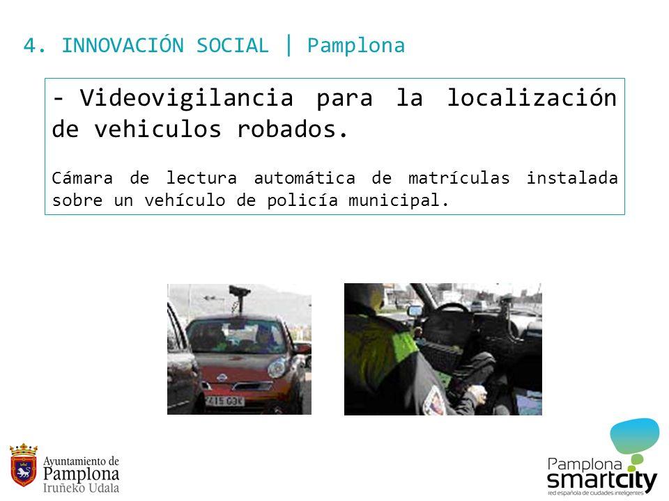 4. INNOVACIÓN SOCIAL | Pamplona - Videovigilancia para la localización de vehiculos robados. Cámara de lectura automática de matrículas instalada sobr