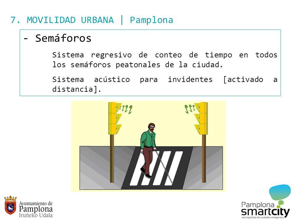 7. MOVILIDAD URBANA | Pamplona - Semáforos Sistema regresivo de conteo de tiempo en todos los semáforos peatonales de la ciudad. Sistema acústico para