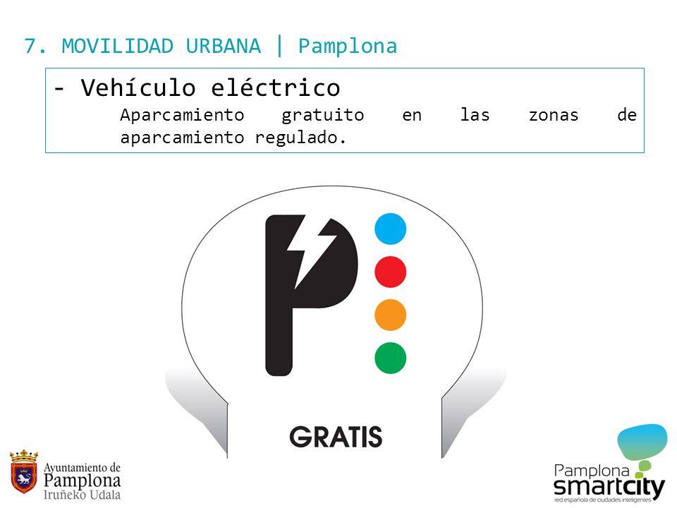7. MOVILIDAD URBANA | Pamplona - Vehículo eléctrico Aparcamiento gratuito en las zonas de aparcamiento regulado.