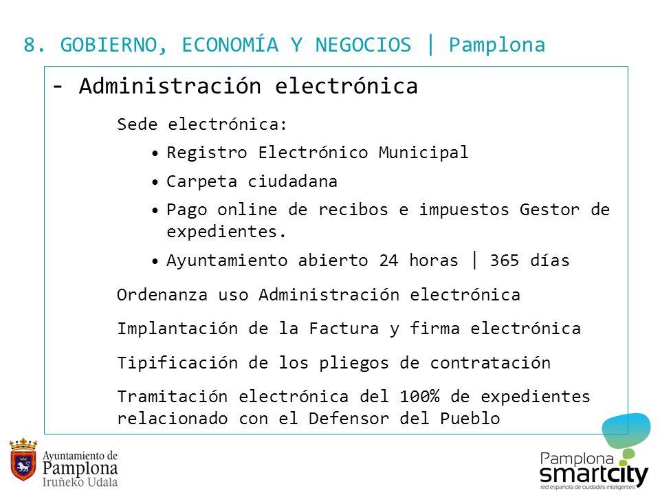 8. GOBIERNO, ECONOMÍA Y NEGOCIOS | Pamplona - Administración electrónica Sede electrónica: Registro Electrónico Municipal Carpeta ciudadana Pago onlin
