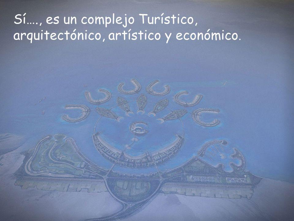 Sí…., es un complejo Turístico, arquitectónico, artístico y económico.