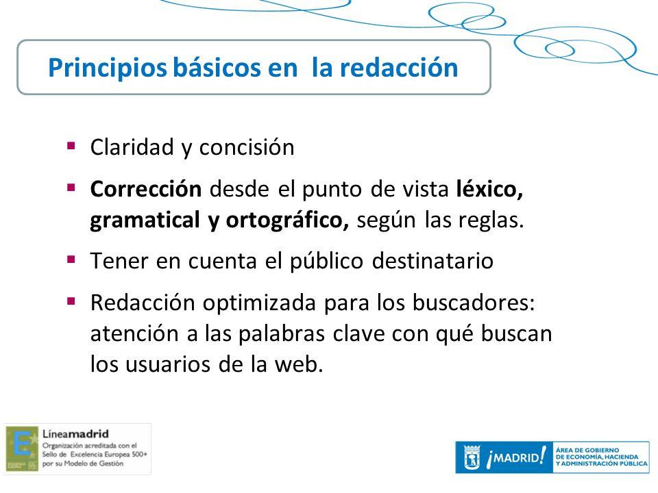 12 Claridad y concisión Corrección desde el punto de vista léxico, gramatical y ortográfico, según las reglas. Tener en cuenta el público destinatario
