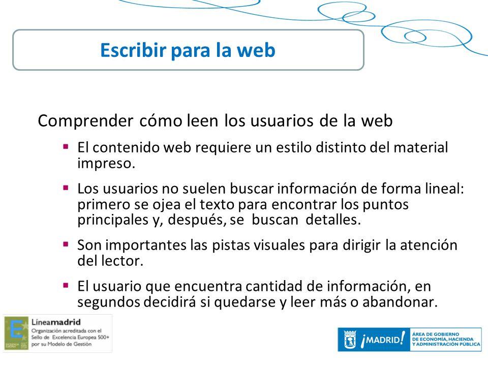 13 Comprender cómo leen los usuarios de la web El contenido web requiere un estilo distinto del material impreso. Los usuarios no suelen buscar inform