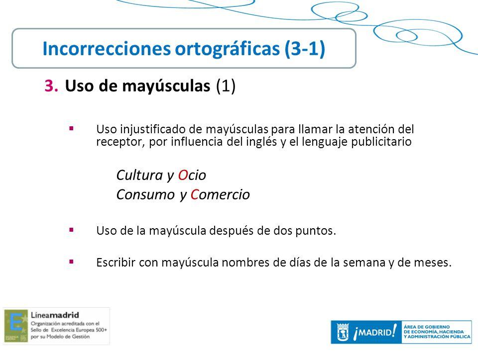 17 3. Uso de mayúsculas (1) Uso injustificado de mayúsculas para llamar la atención del receptor, por influencia del inglés y el lenguaje publicitario