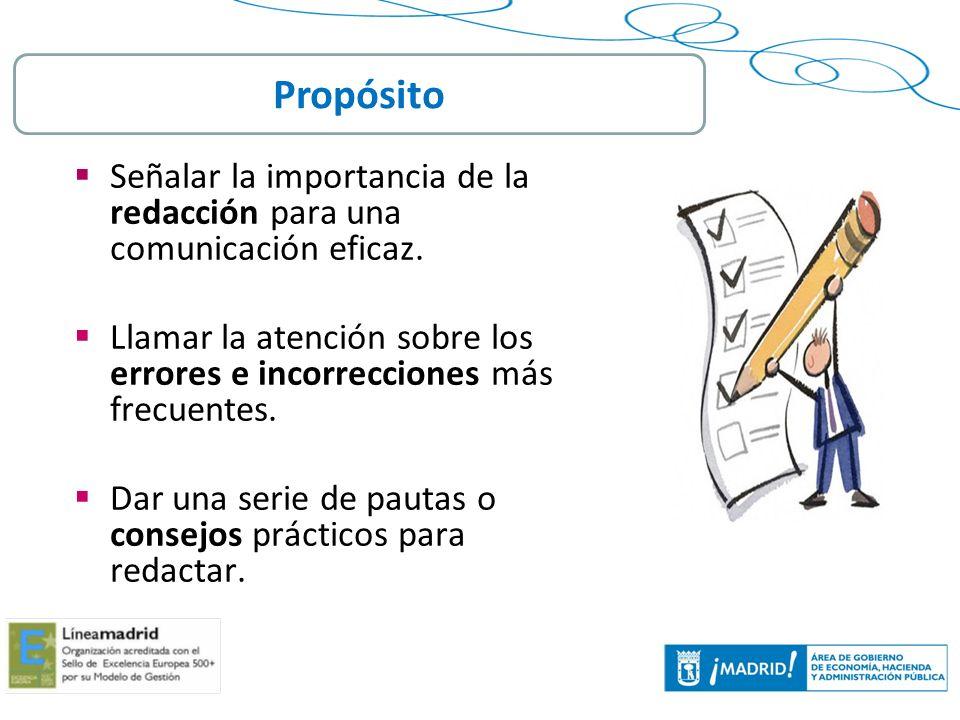 2 Señalar la importancia de la redacción para una comunicación eficaz. Llamar la atención sobre los errores e incorrecciones más frecuentes. Dar una s