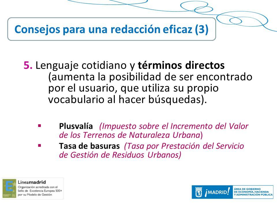 33 5. Lenguaje cotidiano y términos directos (aumenta la posibilidad de ser encontrado por el usuario, que utiliza su propio vocabulario al hacer búsq