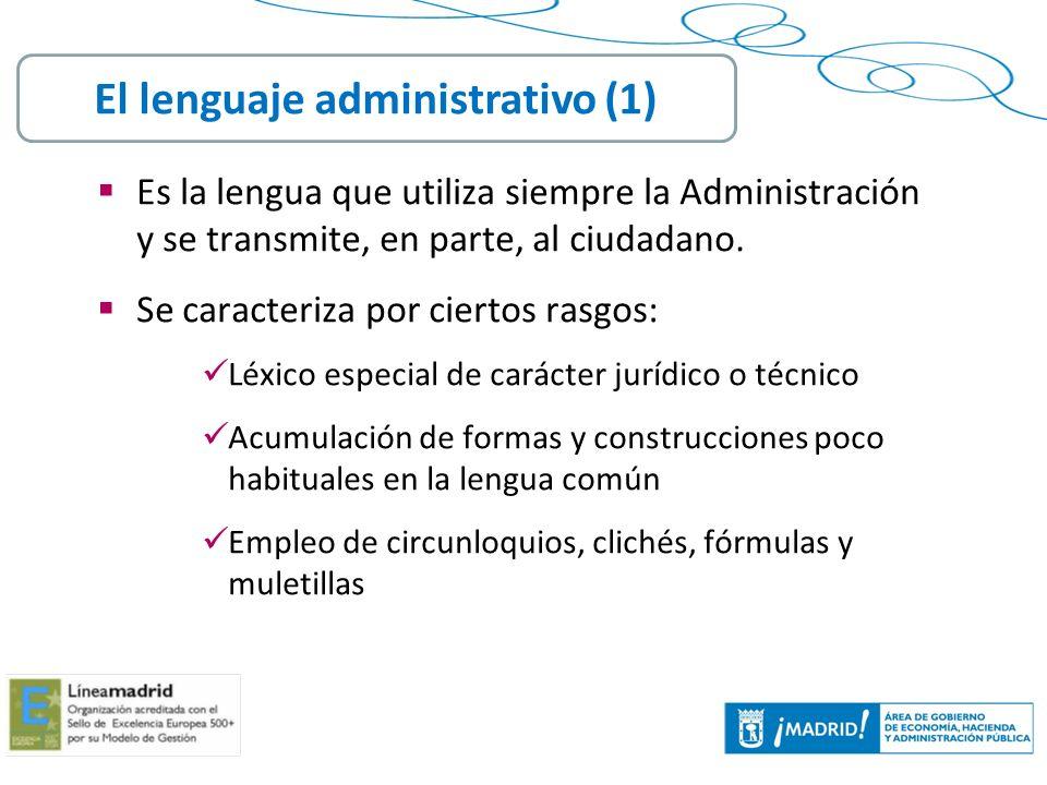 7 Es la lengua que utiliza siempre la Administración y se transmite, en parte, al ciudadano. Se caracteriza por ciertos rasgos: Léxico especial de car