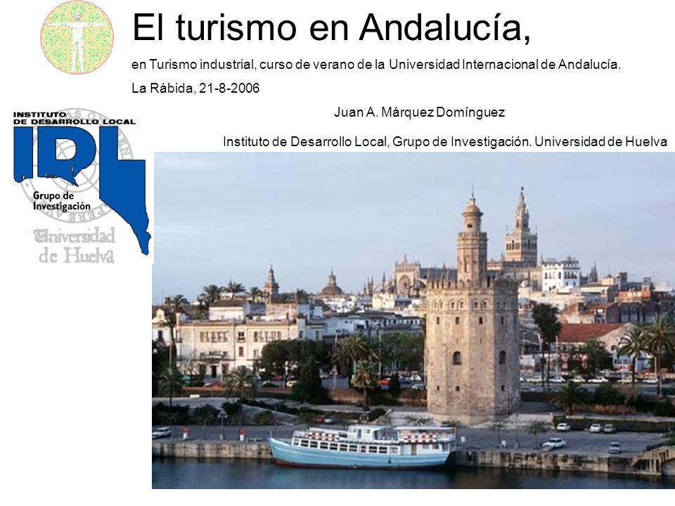 El turismo en Andalucía, en Turismo industrial, curso de verano de la Universidad Internacional de Andalucía. La Rábida, 21-8-2006 Juan A. Márquez Dom