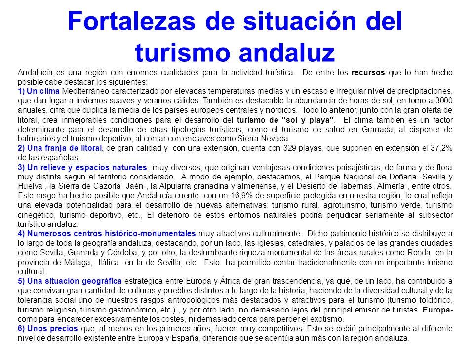 Fortalezas de situación del turismo andaluz Andalucía es una región con enormes cualidades para la actividad turística. De entre los recursos que lo h