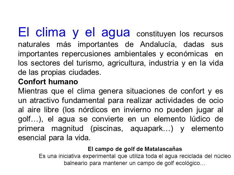 El clima y el agua constituyen los recursos naturales más importantes de Andalucía, dadas sus importantes repercusiones ambientales y económicas en los sectores del turismo, agricultura, industria y en la vida de las propias ciudades.