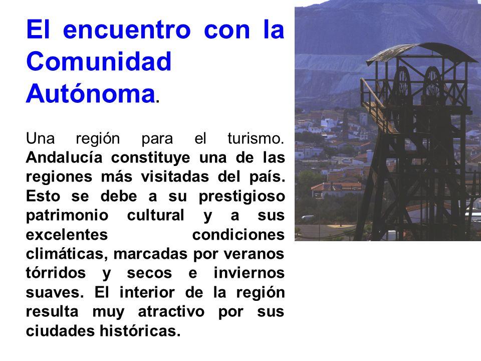 El encuentro con la Comunidad Autónoma. Una región para el turismo. Andalucía constituye una de las regiones más visitadas del país. Esto se debe a su