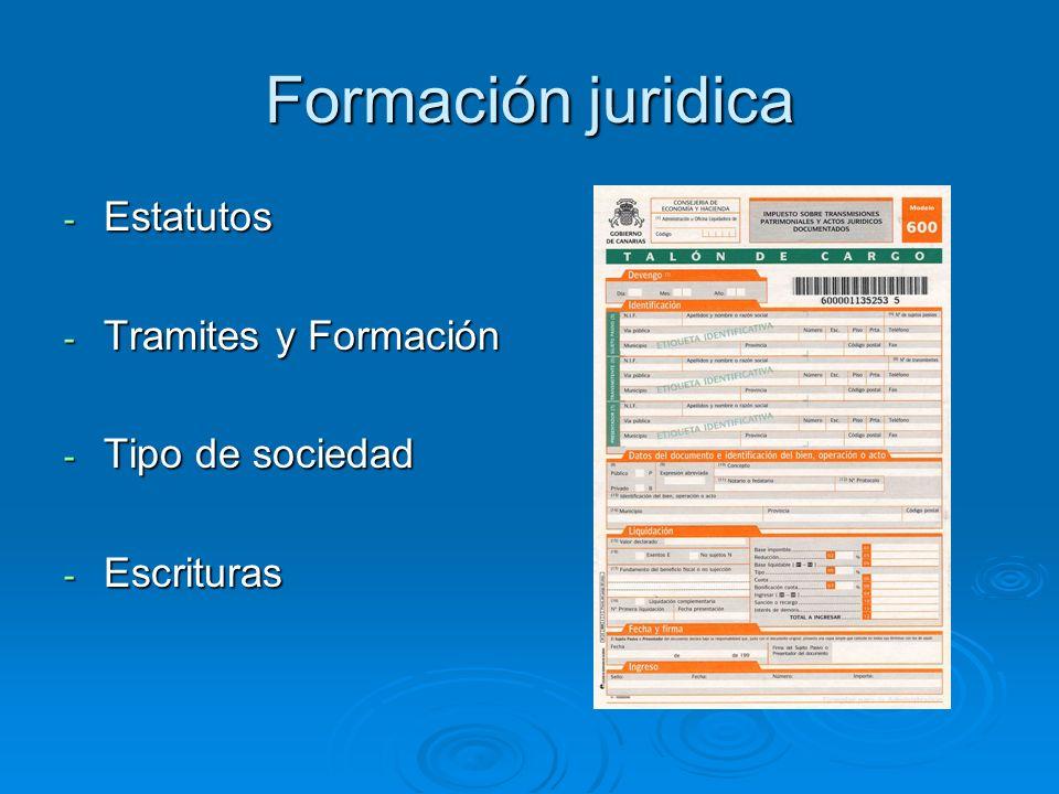 Formación juridica - Estatutos - Tramites y Formación - Tipo de sociedad - Escrituras