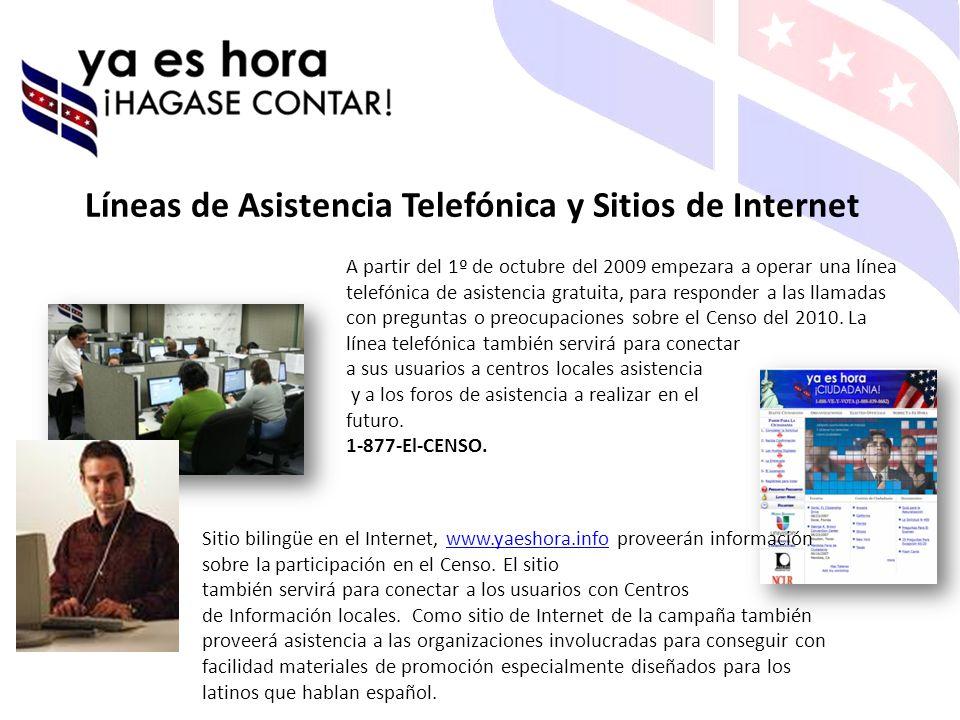 A partir del 1º de octubre del 2009 empezara a operar una línea telefónica de asistencia gratuita, para responder a las llamadas con preguntas o preocupaciones sobre el Censo del 2010.