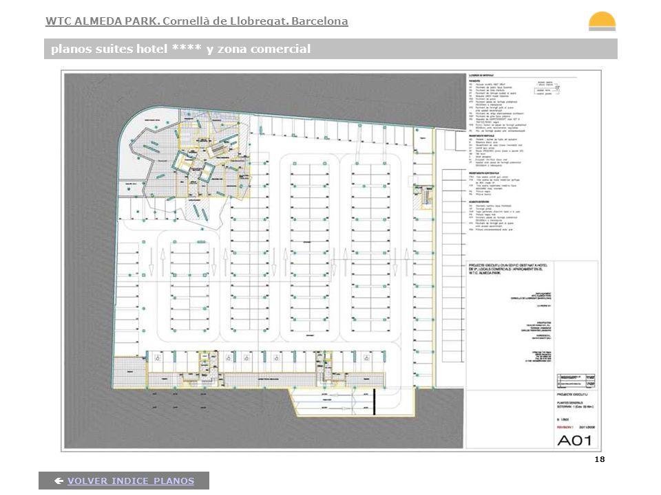 18 planos suites hotel **** y zona comercial VOLVER INDICE PLANOS WTC ALMEDA PARK. Cornellà de Llobregat. Barcelona