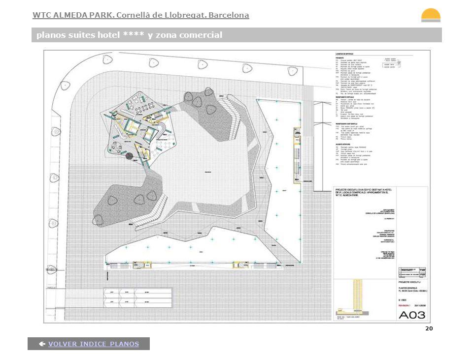20 planos suites hotel **** y zona comercial VOLVER INDICE PLANOS WTC ALMEDA PARK. Cornellà de Llobregat. Barcelona