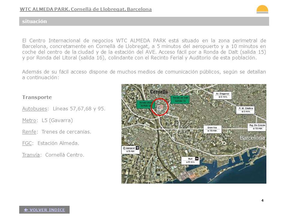 4 El Centro Internacional de negocios WTC ALMEDA PARK está situado en la zona perimetral de Barcelona, concretamente en Cornellà de Llobregat, a 5 min