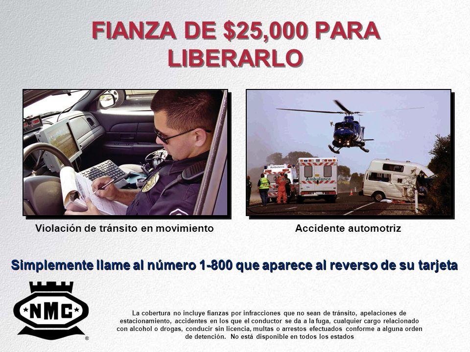 FIANZA DE $25,000 PARA LIBERARLO Simplemente llame al número 1-800 que aparece al reverso de su tarjeta Violación de tránsito en movimientoAccidente a
