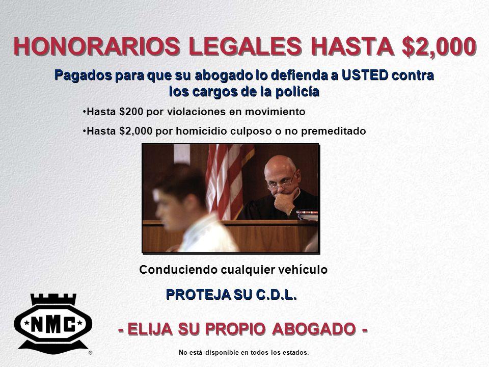 HONORARIOS LEGALES HASTA $2,000 Pagados para que su abogado lo defienda a USTED contra los cargos de la policía PROTEJA SU C.D.L. - ELIJA SU PROPIO AB