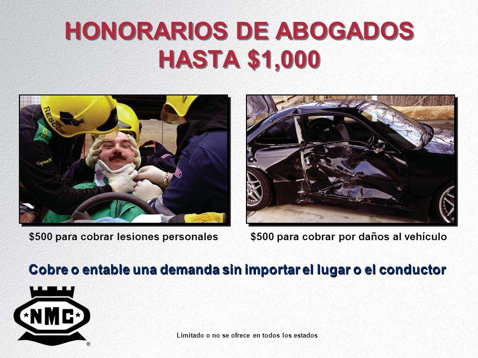 HONORARIOS DE ABOGADOS HASTA $1,000 Cobre o entable una demanda sin importar el lugar o el conductor $500 para cobrar lesiones personales$500 para cob